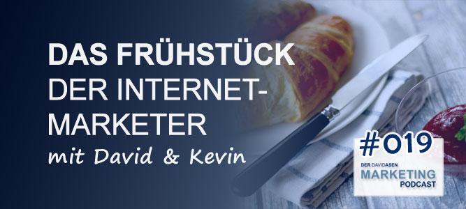 DAM 019: Das Frühstück der Internet-Marketer