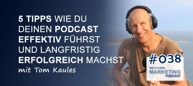 DAM 038: 5 Tipps wie du deinen Podcast effektiv führst und langfristig erfolgreich machst – mit Tom Kaules