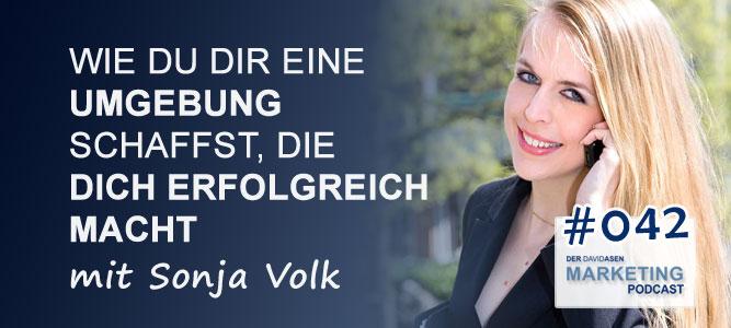 DAM 042: Wie du dir eine Umgebung schaffst, die dich erfolgreich macht - mit Sonja Volk - David Asen Marketing Podcast