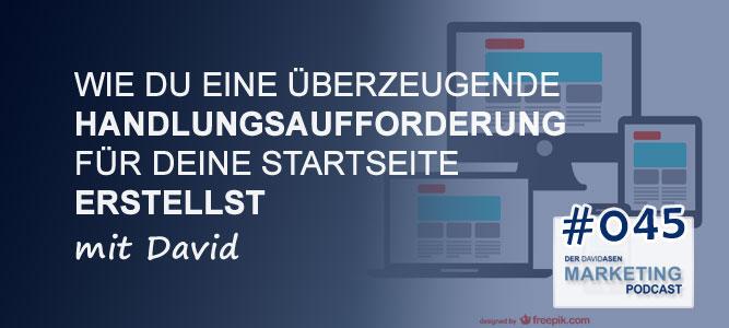 DAM 045: Wie du eine überzeugende Handlungsaufforderung für deine Startseite erstellst - Der David Asen Marketing Podcast