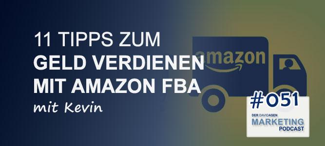 DAM 051: 11 Tipps zum Geld verdienen mit Amazon FBA – mit Kevin