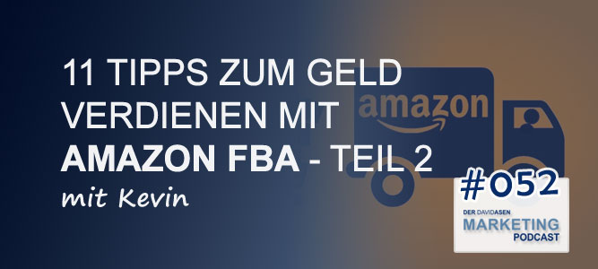 DAM 052: 11 Tipps zum Geld verdienen mit Amazon FBA – Teil 2 – mit Kevin
