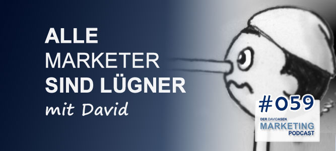 DAM 059: Alle Marketer sind Lügner - David Asen Marketing Podcast