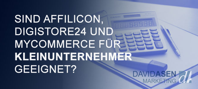 Sind Affilicon, Digistore24 und Shareit (MyCommerce) für Kleinunternehmer geeignet?
